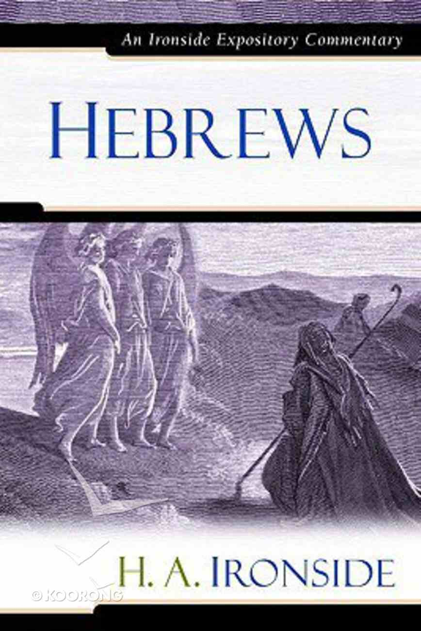 Hebrews (Ironside Expository Commentary Series) Hardback