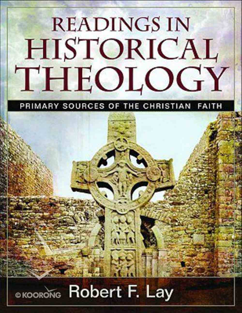 Readings in Historical Theology Paperback
