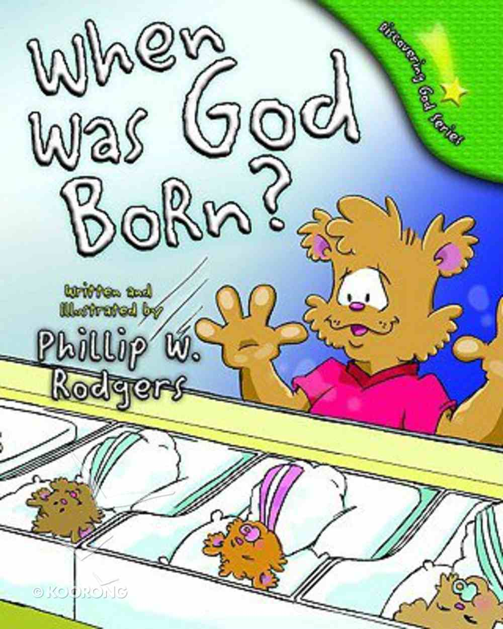 When Was God Born? (Discovering God Series) Hardback