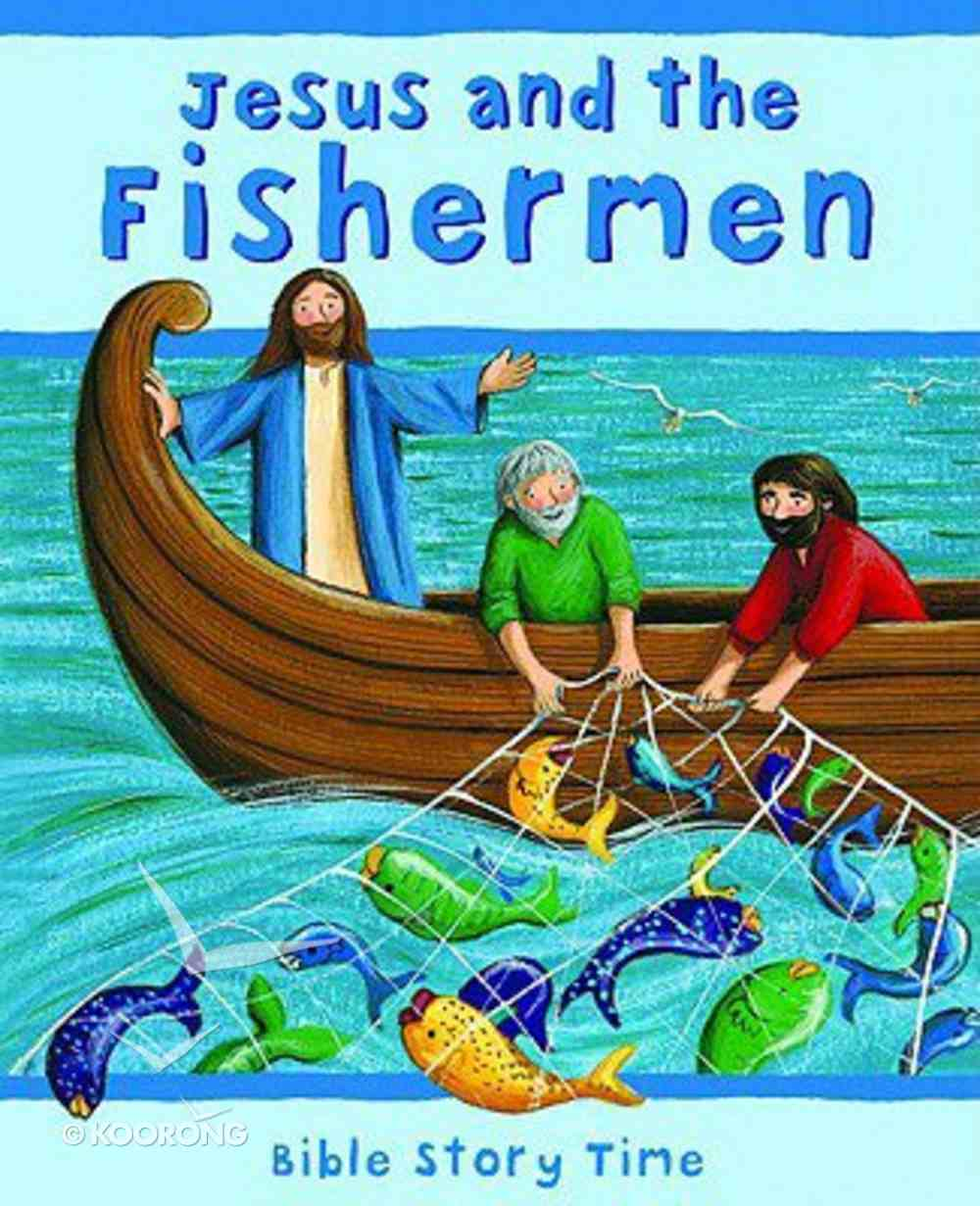 Jesus and the Fisherman (Bible Story Time New Testament Series) Hardback
