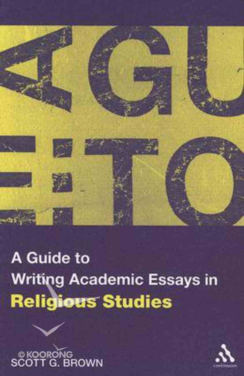 A Guide to Writing Academic Essays in Religious Studies Paperback