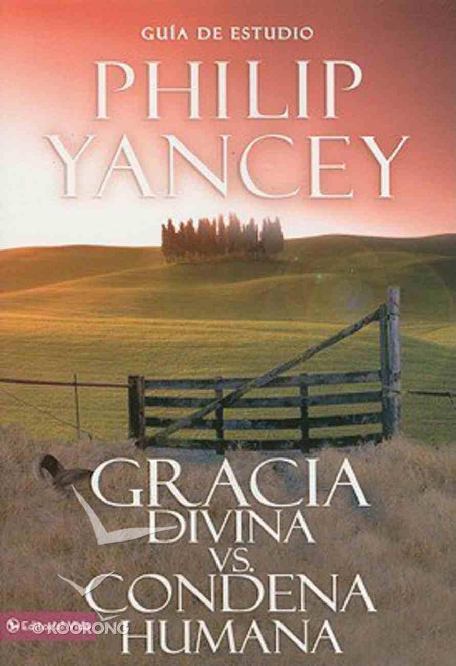 Gracia Divina Vx. Condena Humana (What's So Amazing About Grace?) Paperback