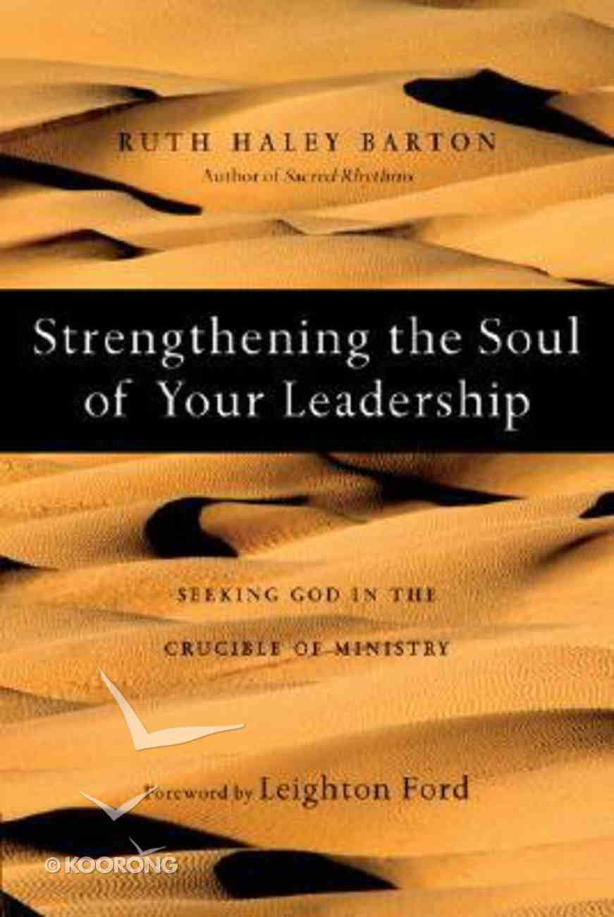 Strengthening the Soul of Your Leadership Hardback