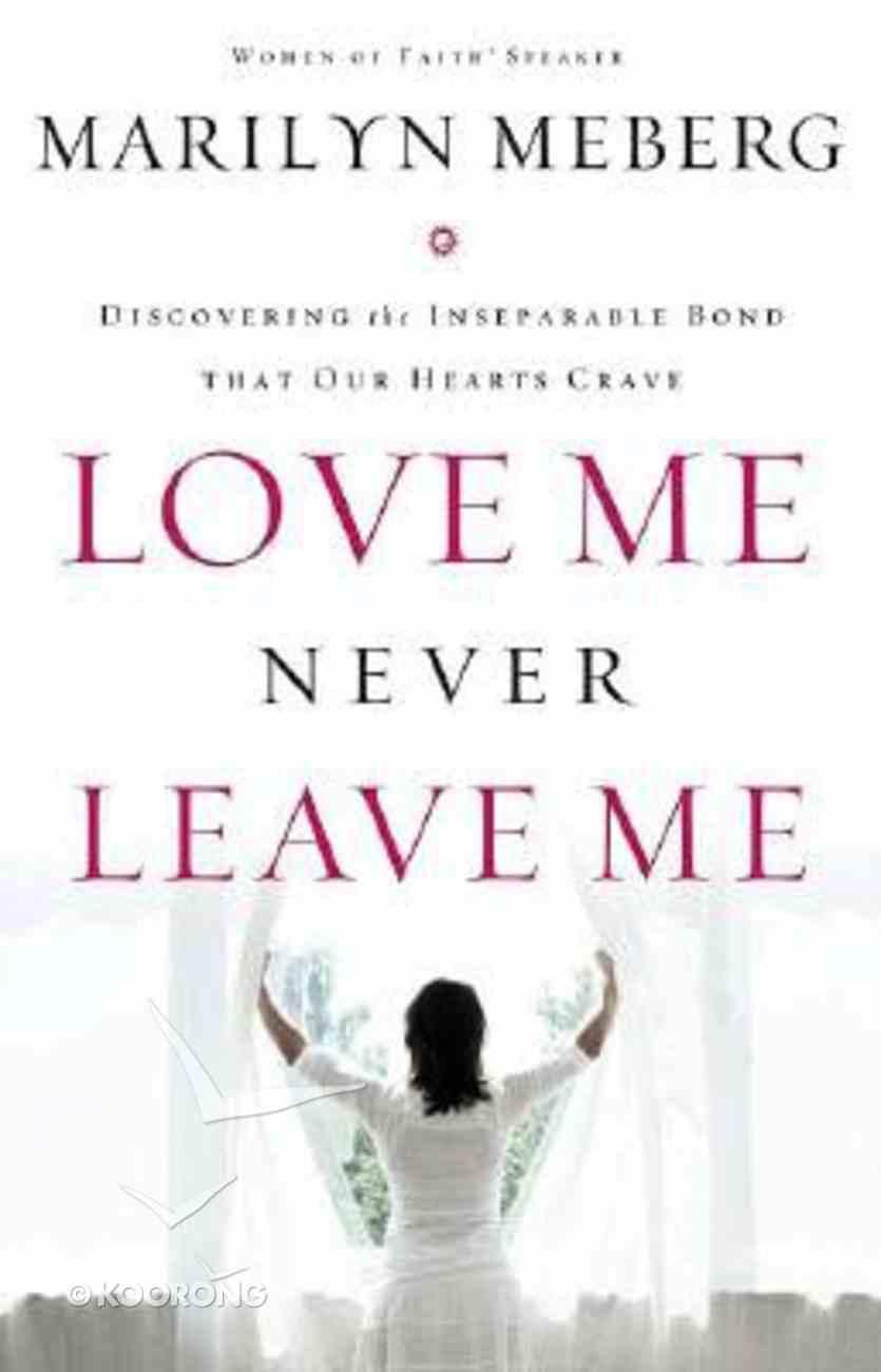 Love Me Never Leave Me Hardback