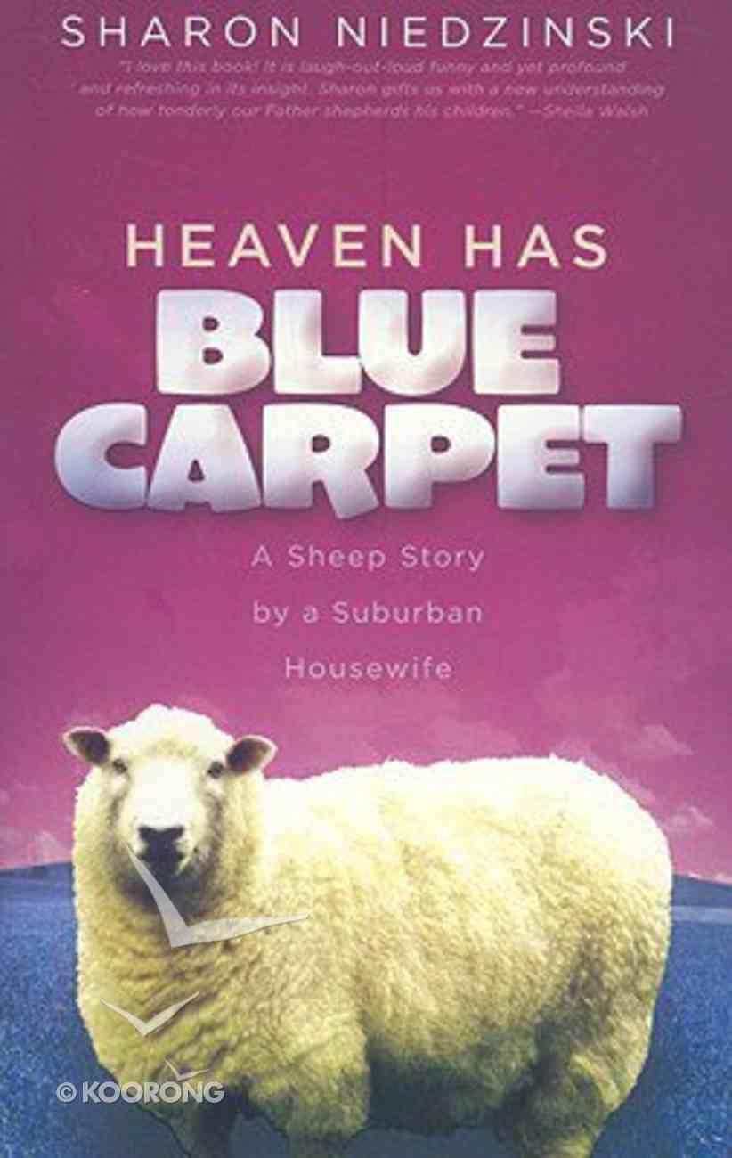 Heaven Has Blue Carpet Paperback