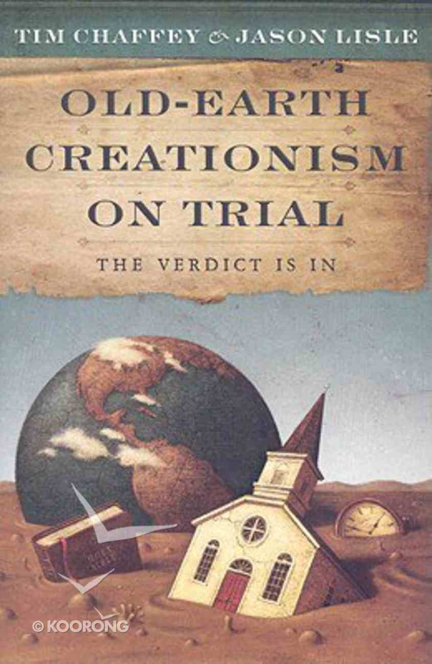 Old-Earth Creationism on Trial Paperback
