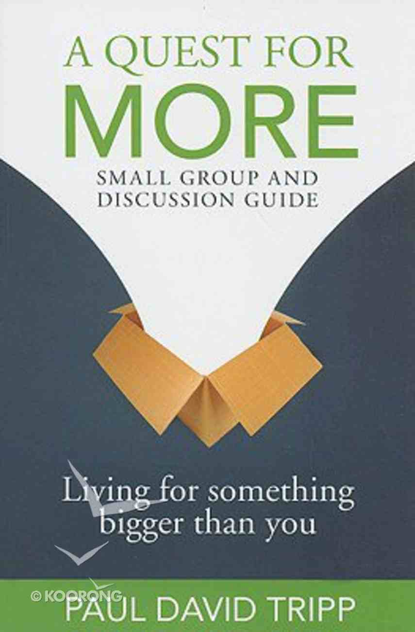 A Quest For More: Small Group and Discussion Guide Hardback