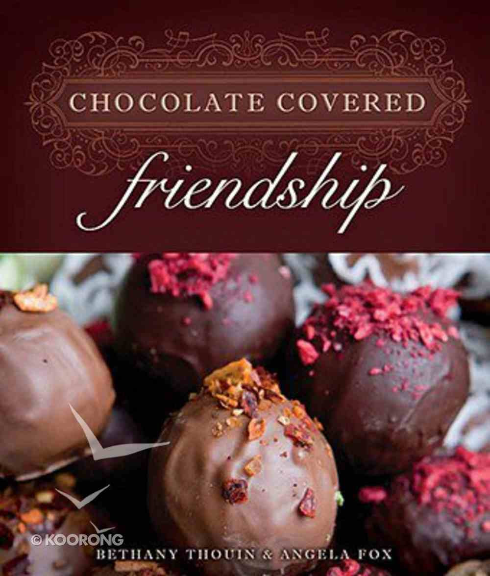 Chocolate Covered Friendship Hardback