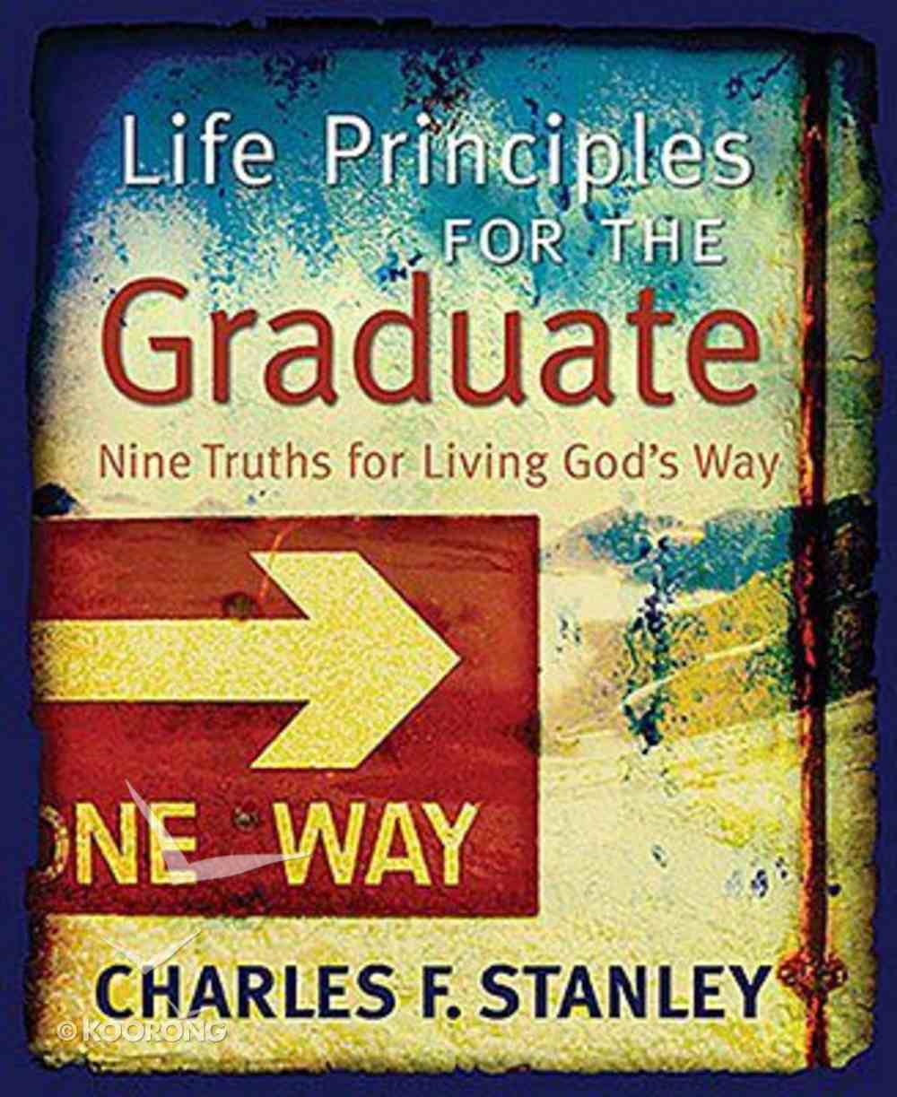 Life Principles For the Graduate Hardback