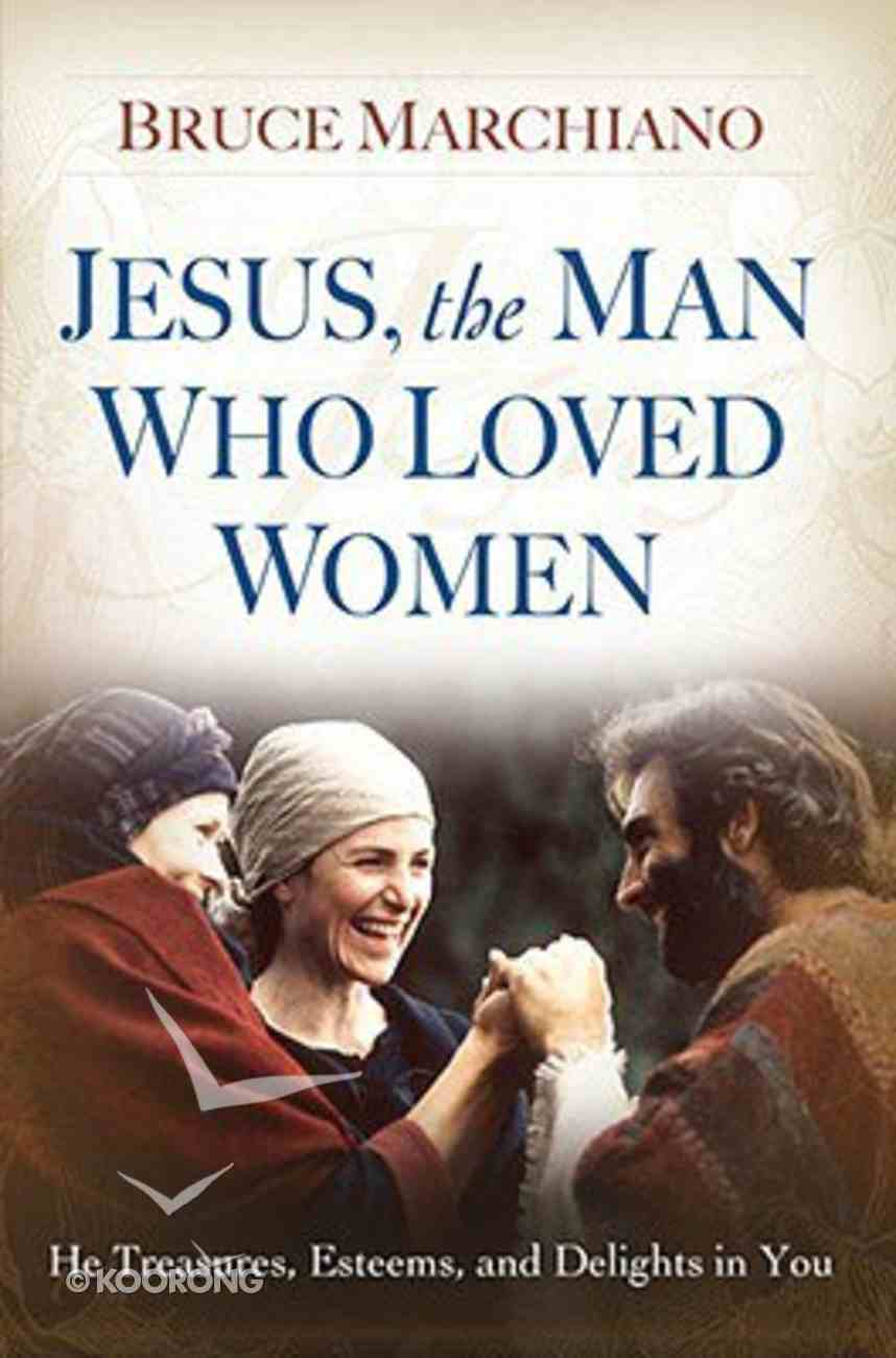 Jesus, the Man Who Loved Women Paperback