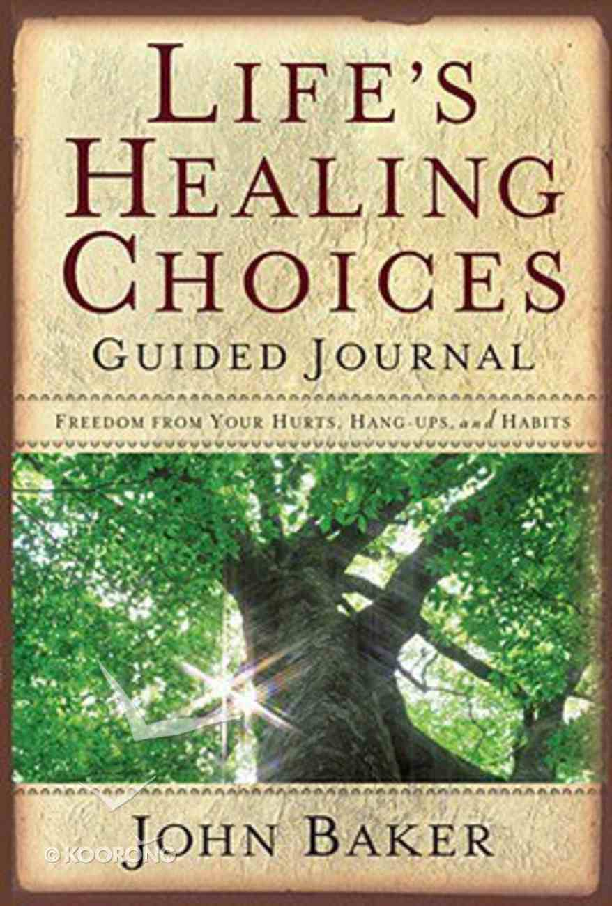Life's Healing Choices Guided Journal Hardback