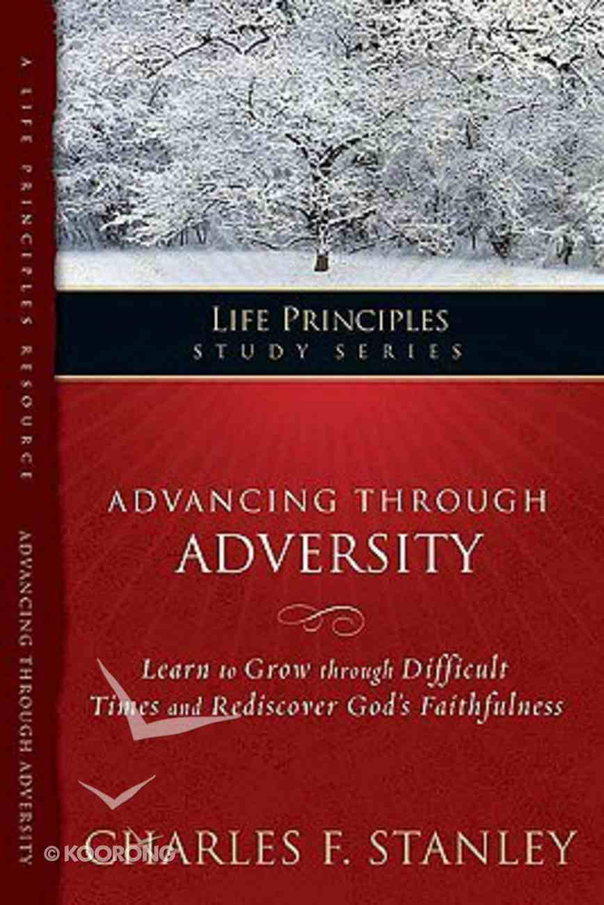 Advancing Through Adversity (Life Principles Study Series) Paperback