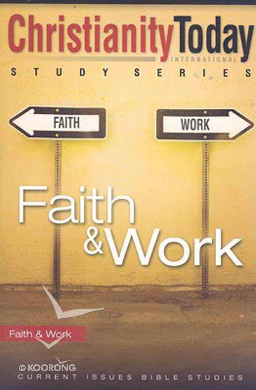 Christianity Today Study Series: Faith & Work Paperback