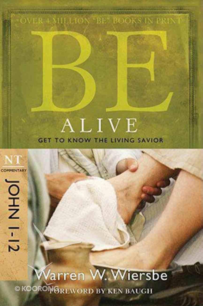 Be Alive (John 1-12) (Be Series) Paperback