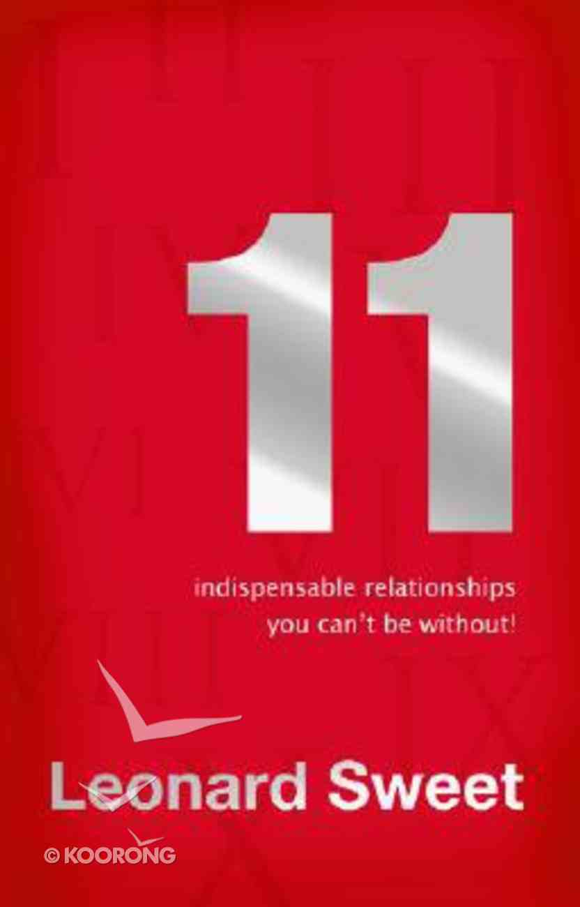 11 Indispensable Relationships You Gotta Have! Hardback