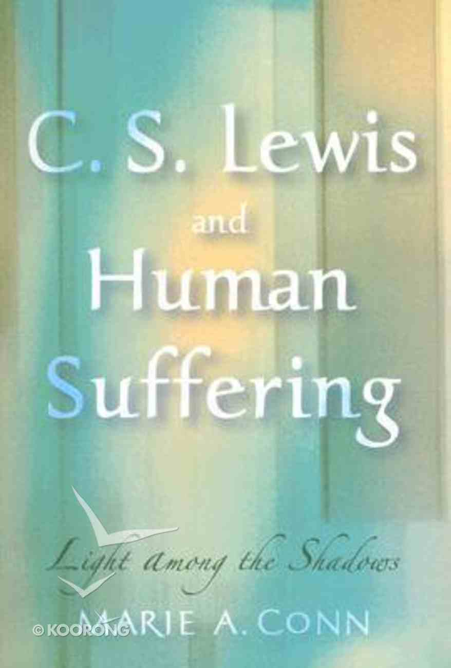 Lewis and Human Suffering: Light Among Shadows Paperback