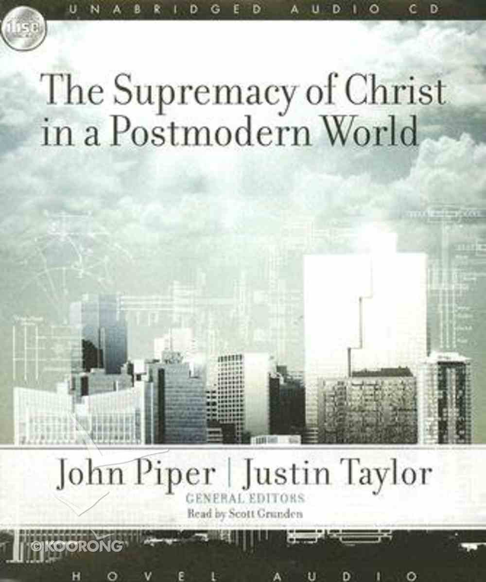The Supremacy of Christ in a Postmodern World CD