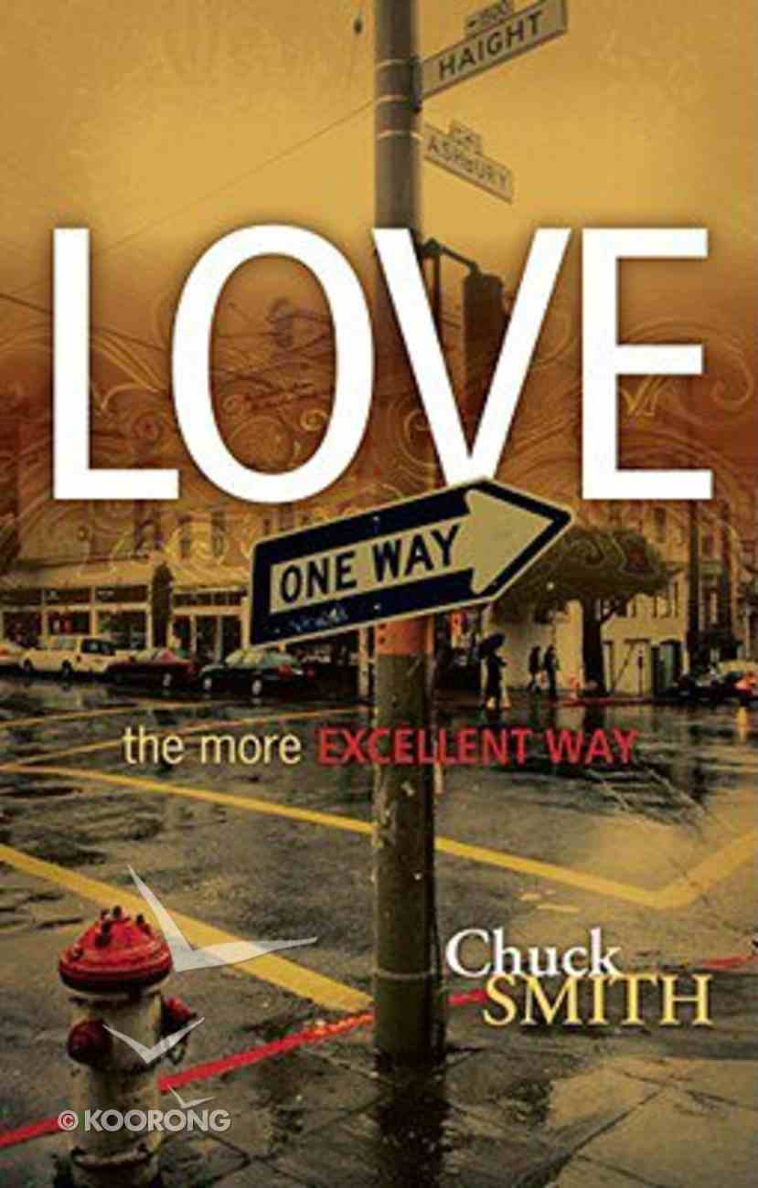 Love: The More Excellent Way Hardback