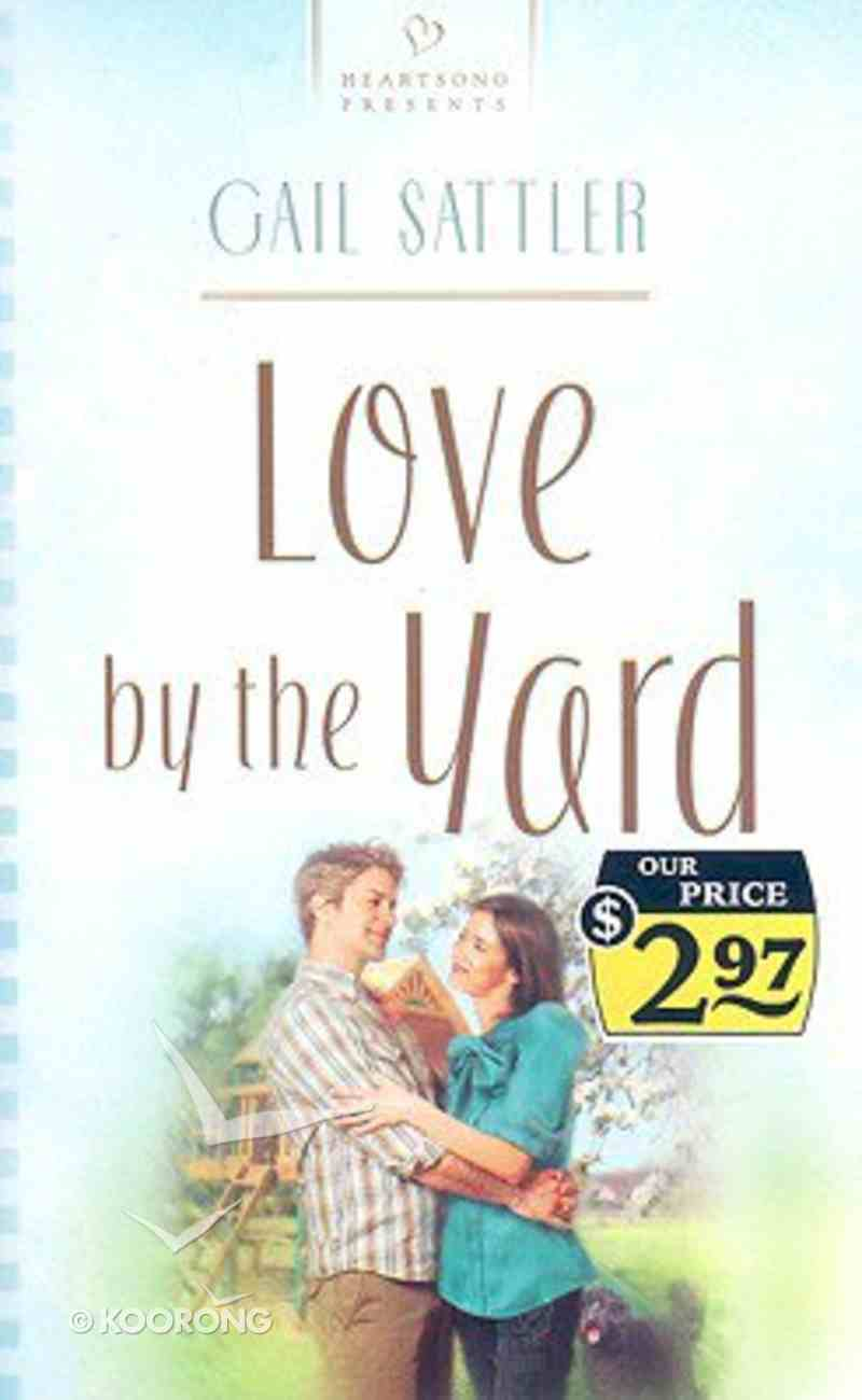 Love By the Yard (Heartsong Series) Paperback