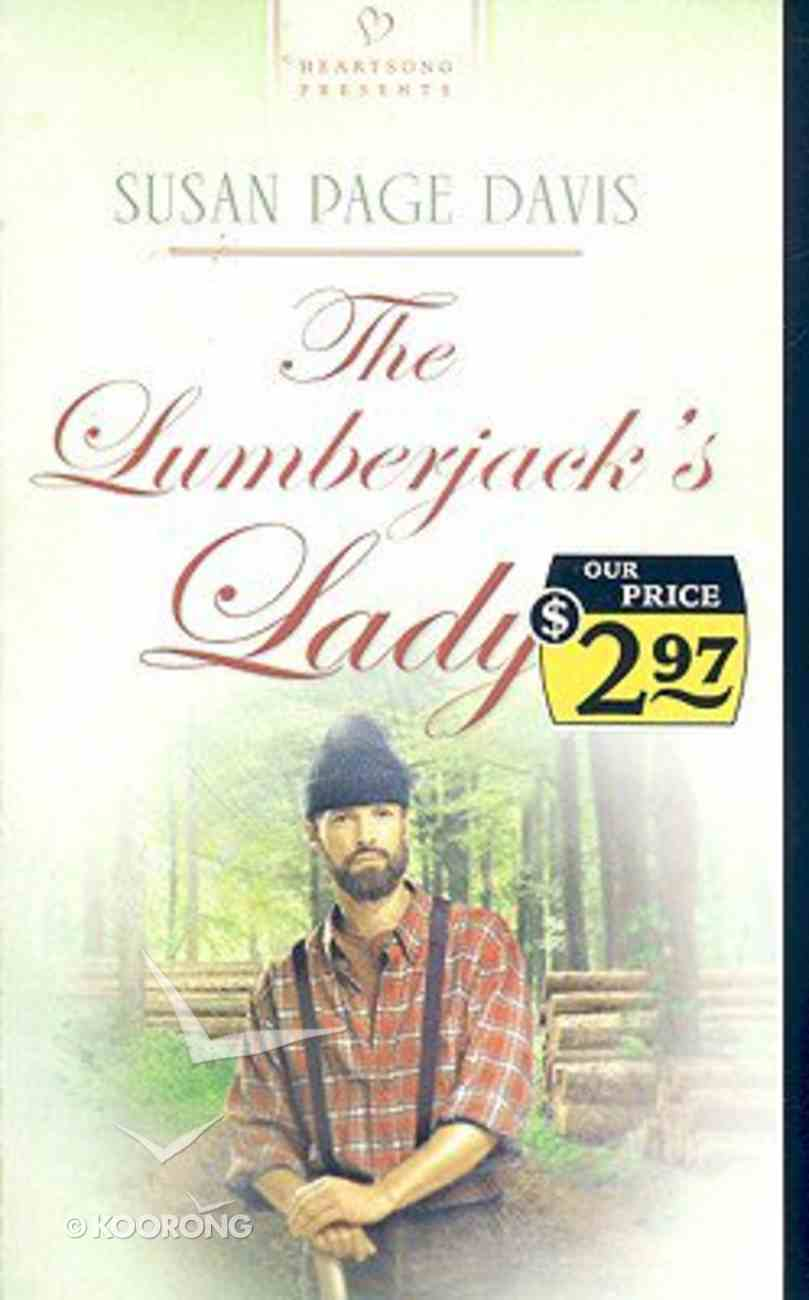 The Lumberjack's Lady (#756 in Heartsong Series) Paperback