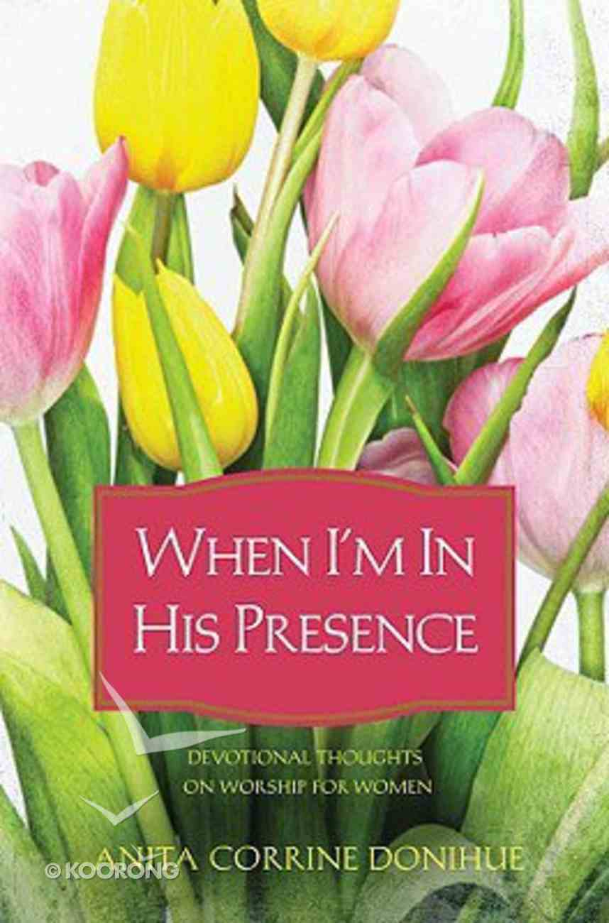 When I'm in His Presence Paperback