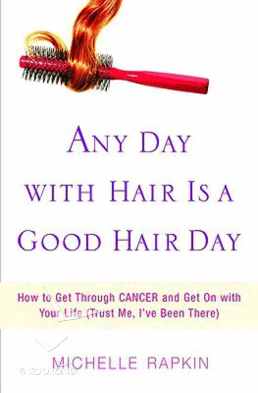 Any Day With Hair is a Good Day Paperback