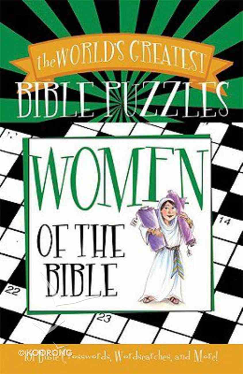 Women of the Bible (World's Greatest Bible Puzzles Series) Paperback