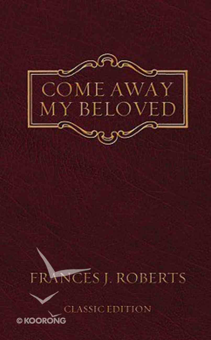 Come Away My Beloved (Classic Edition) Paperback