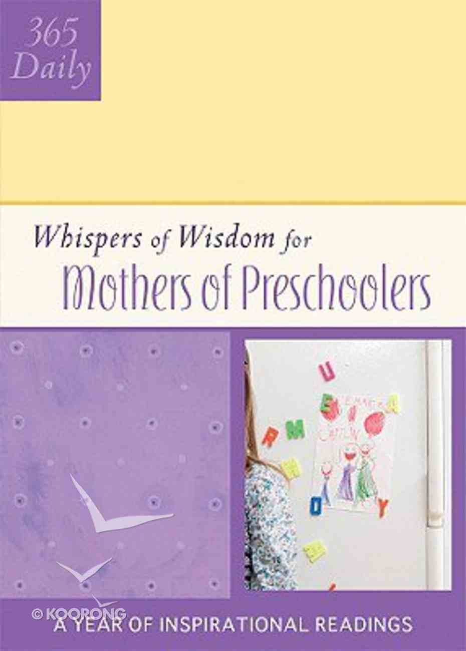 For Mothers of Preschoolers (Daily Whispers Of Wisdom Series) Paperback