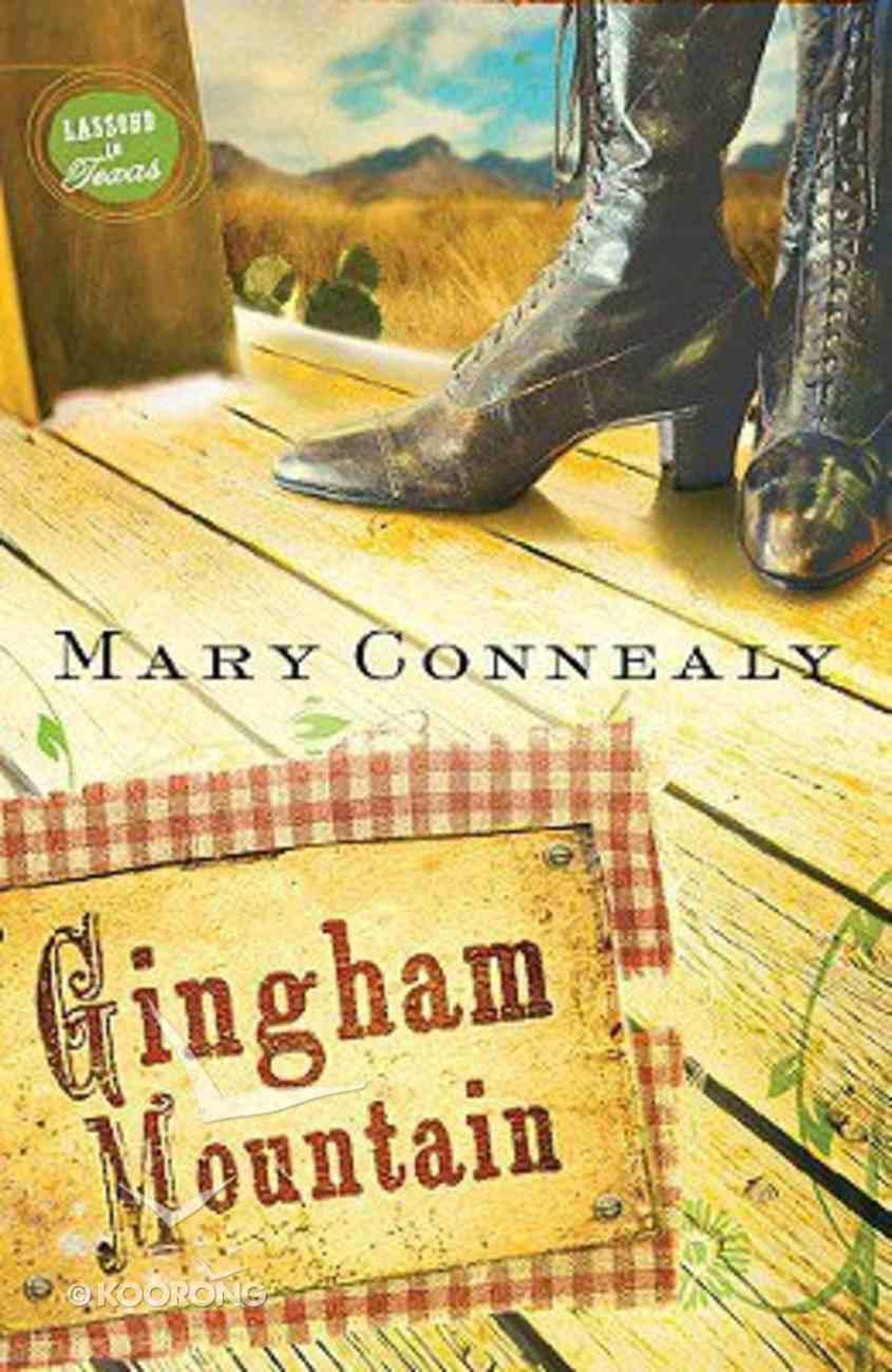 Gingham Mountain (#03 in Lassoed In Texas Series) Paperback