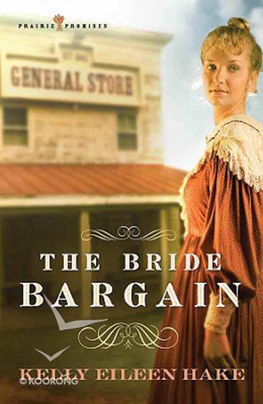 The Bride Bargain (#01 in Prairie Promises Series) Paperback