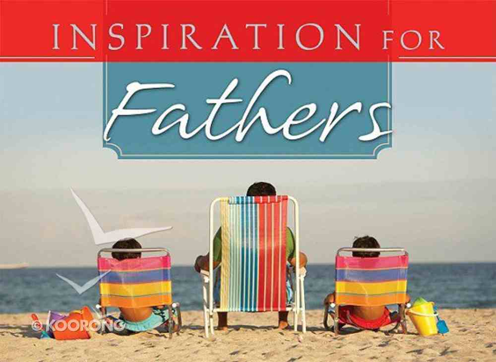 Inspiration For Fathers Paperback