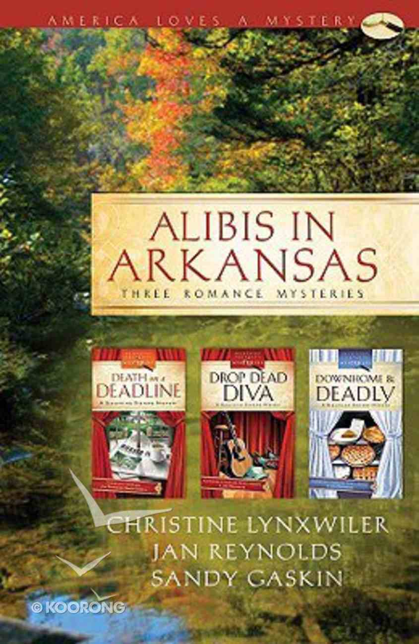 3in1: Alibis in Arkansas: Sleuthing Sisters Mysteries: Death on a Deadline/Drop Dead Diva/Down Home and Deadly Paperback