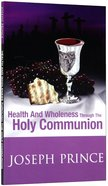 Health and Wholeness Through the Holy Communion Paperback