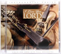 Album Image for I Love You Lord (Instrumental Praise Series) - DISC 1