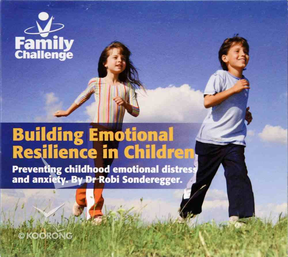 Building Emotional Resilience in Children (2 Cds) CD