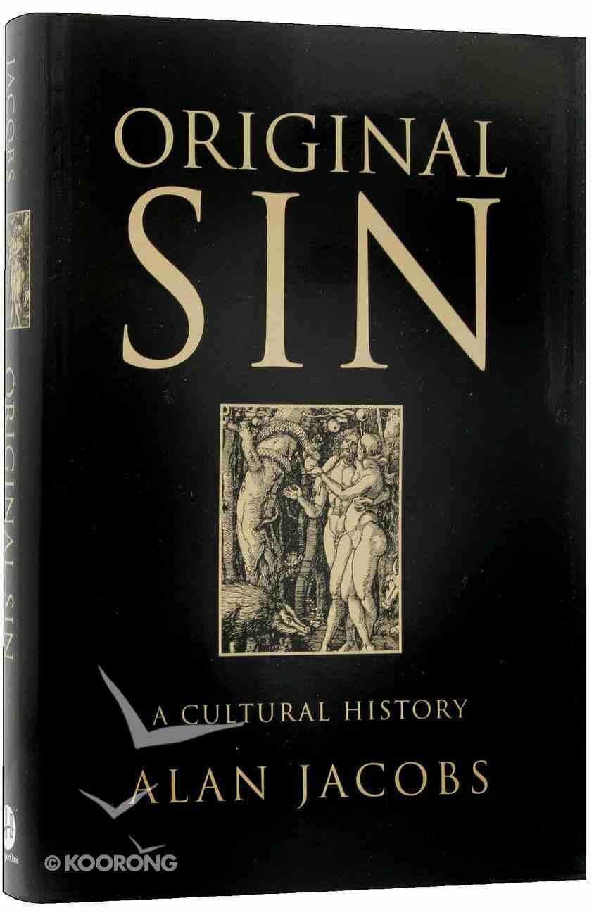 Original Sin: A Cultural History Hardback