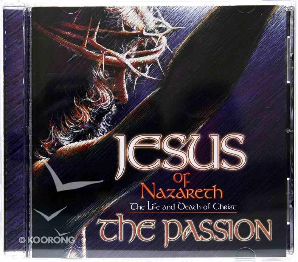 Jesus of Nazareth: The Passion CD