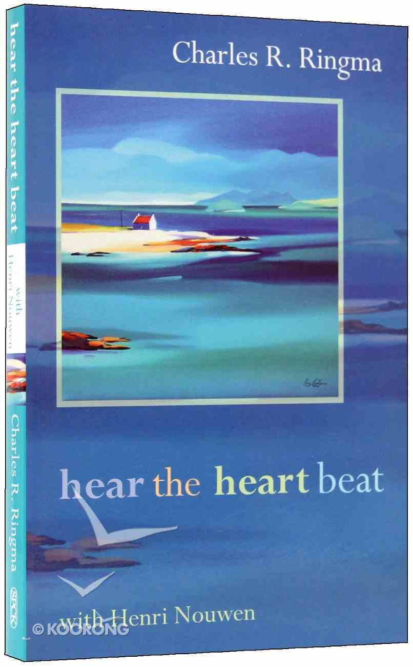 Hear the Heart Beat With Henri Nouwen Paperback