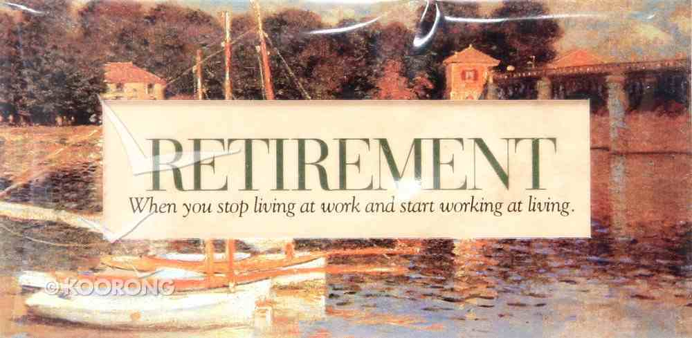 Easeled Magnet: Retirement When You Stop Living At Work Novelty