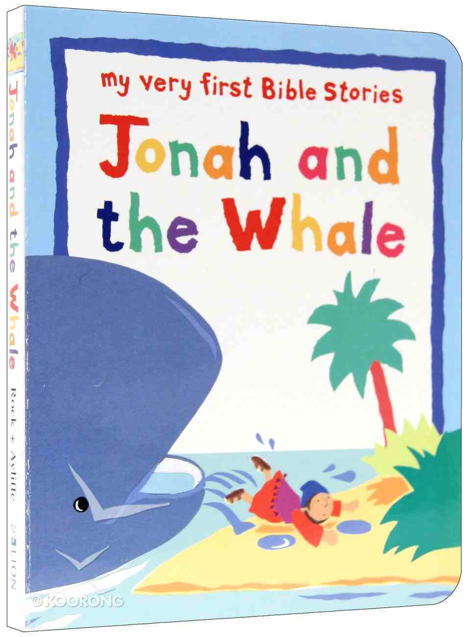 Jonah and the Whale (My Very First Bible Stories Series) Board Book