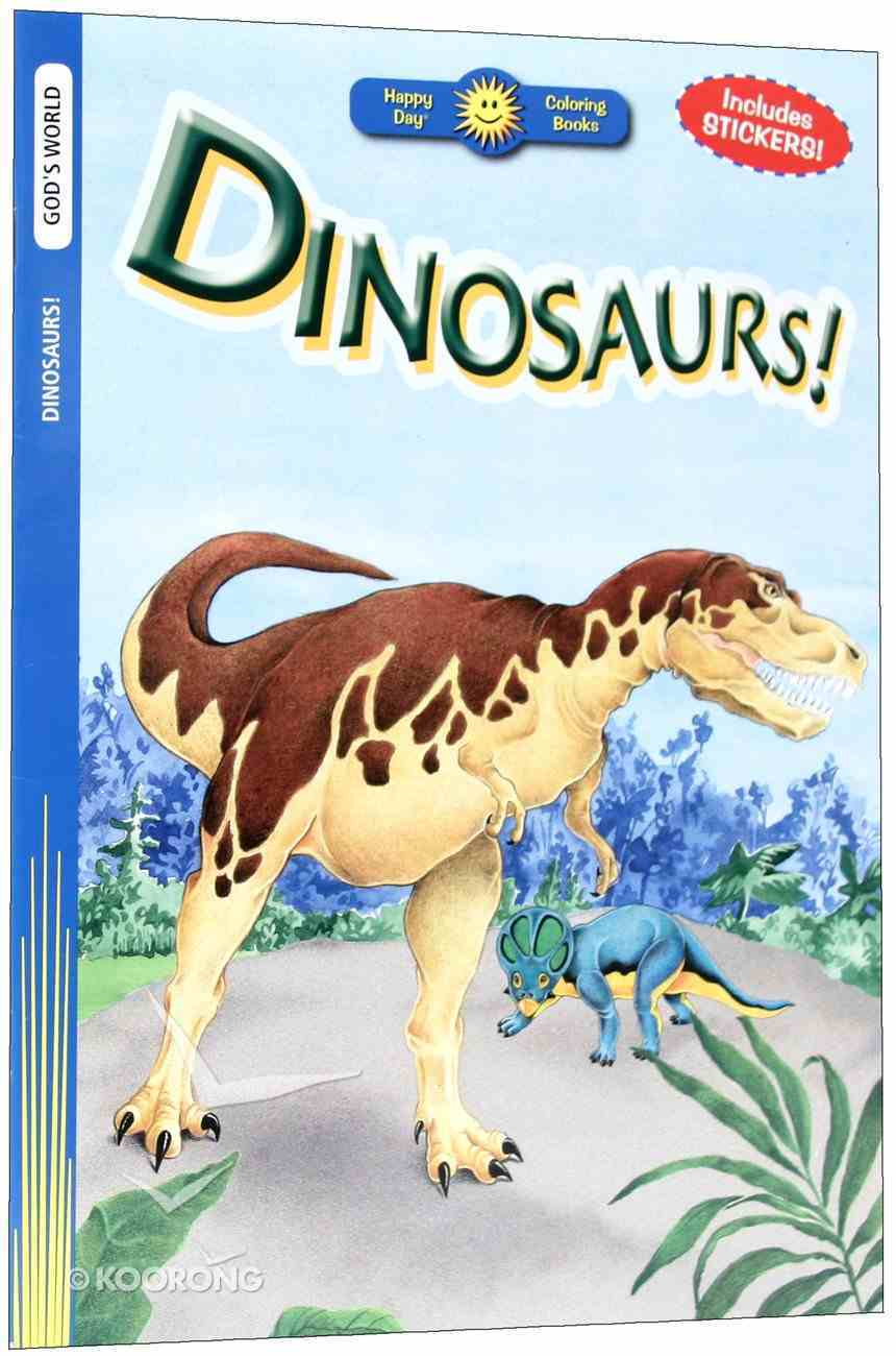 Dinosaurs! (Includes Stickers) (Happy Day Colouring & Activity Series) Paperback