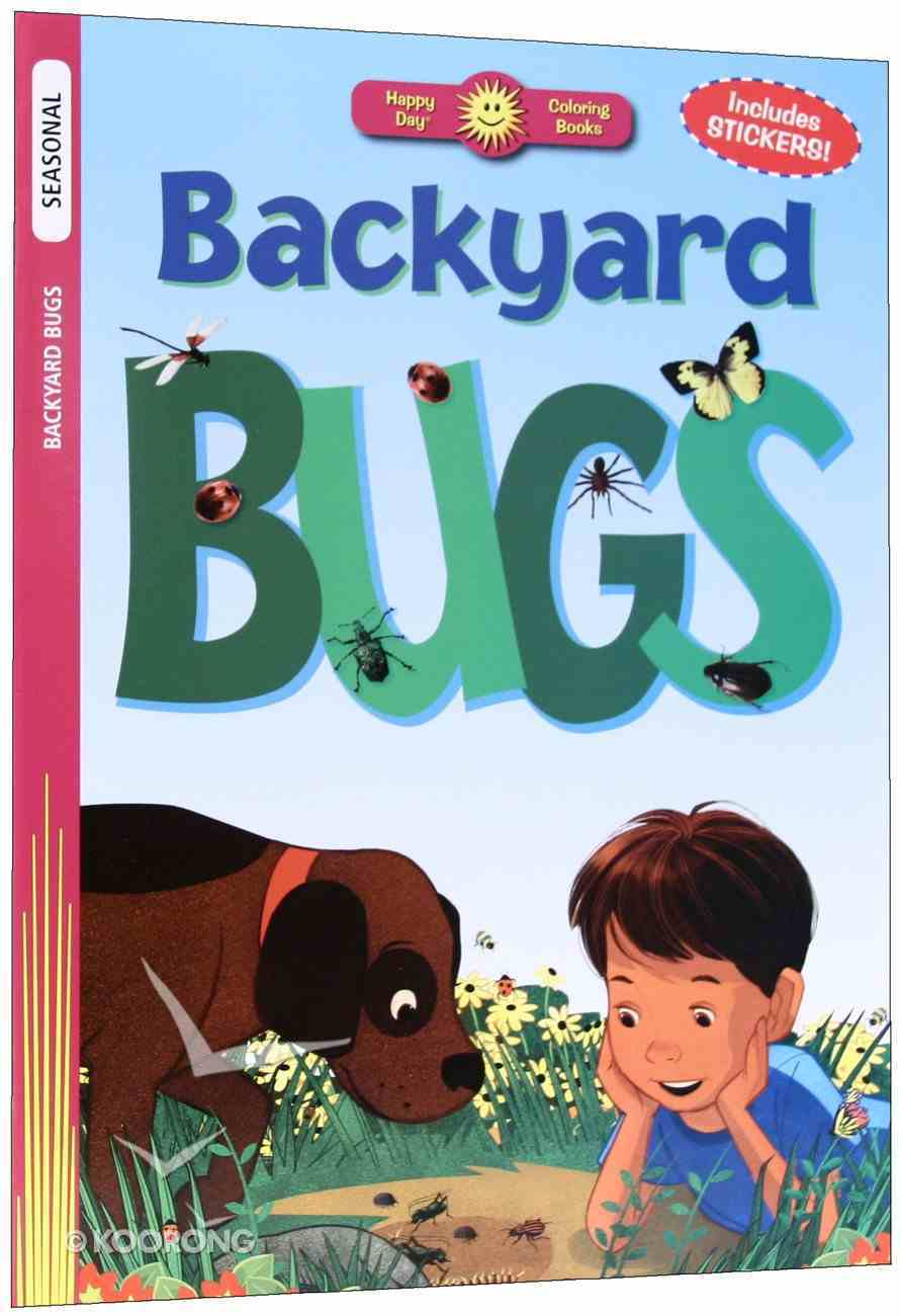 Backyard Bugs (Includes Stickers) (Happy Day Colouring & Activity Series) Paperback