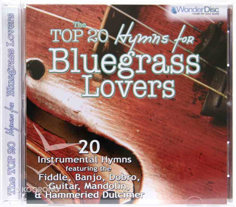 The Top 20 Hymns For Bluegrass Lovers CD
