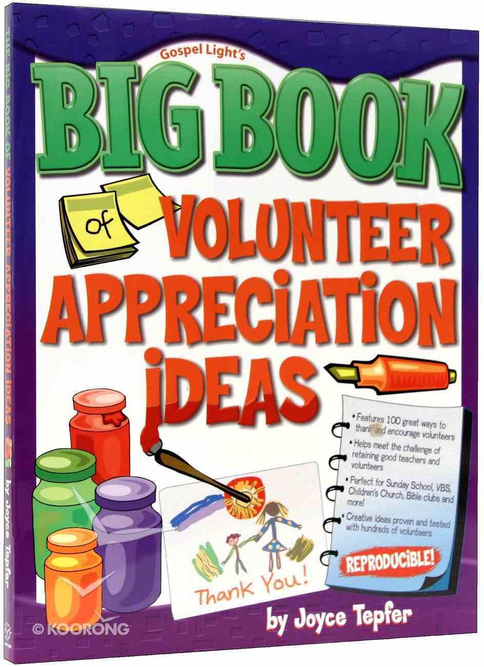 Big Book of Volunteer Appreciation Ideas Paperback