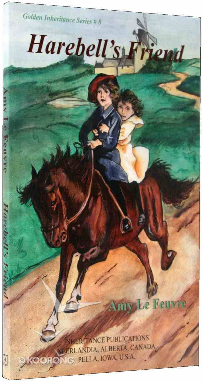 Harebell's Friend (#08 in Golden Inheritance Series) Paperback