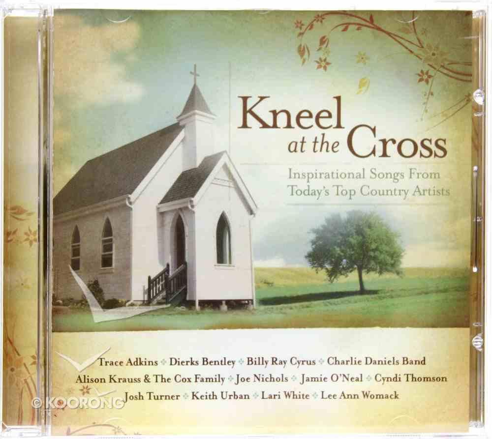 Kneel At the Cross CD