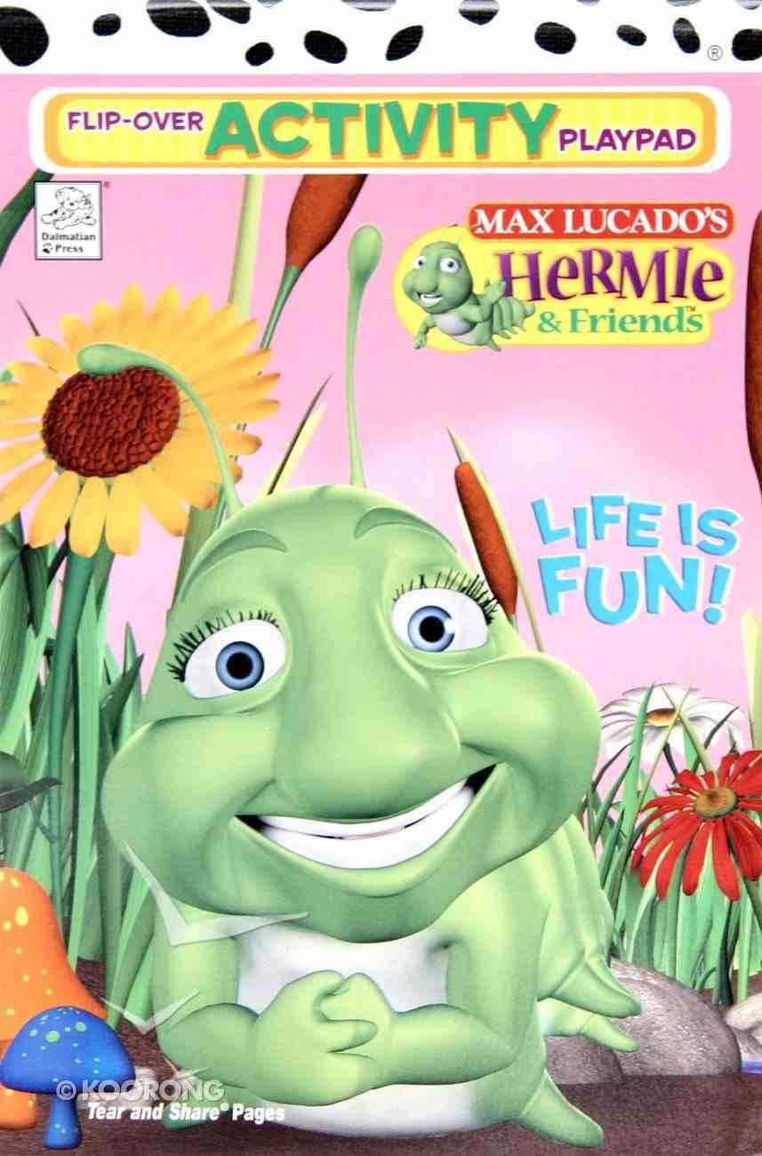 Flip-Over: Hermie: Life is Fun (Flip-over Activity Playpad Series) Paperback