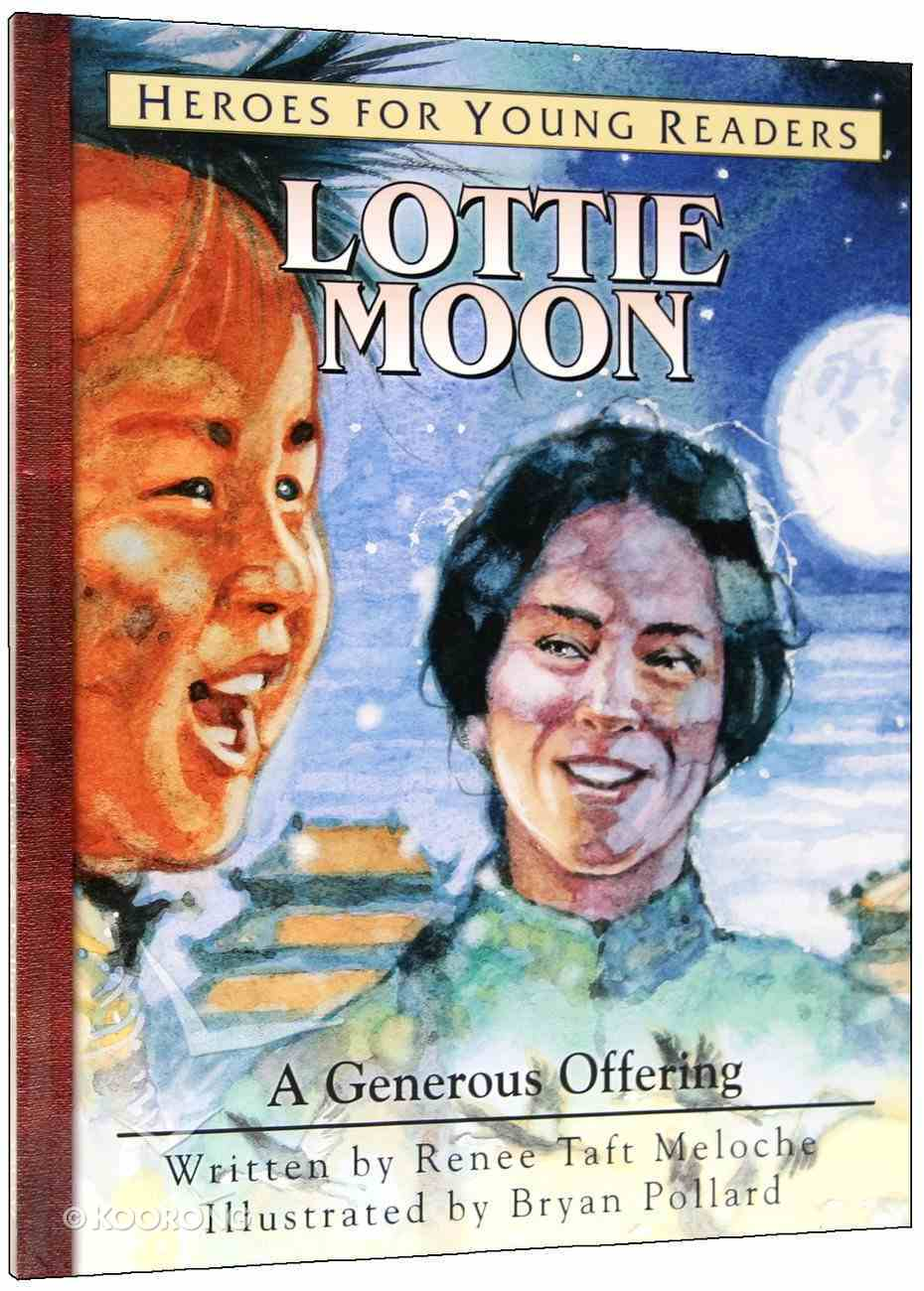 Lottie Moon - a Generous Offering (Heroes For Young Readers Series) Hardback