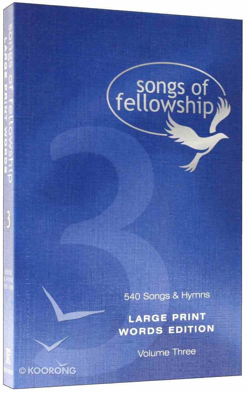 Songs of Fellowship #03 Words (Large Print) Hardback